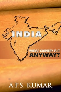 Book Blitz - India: Whose Country Is It Anyway? By A.P.S Kumar