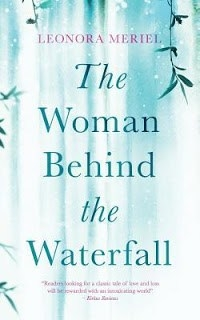 Book Blitz - The Woman Behind The Waterfall By Leonora Meriel