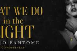 Book Cover Reveal, Excerpt- What we do in the Night by Stylo Fantome @GiveMeBooksPR @stylofantome