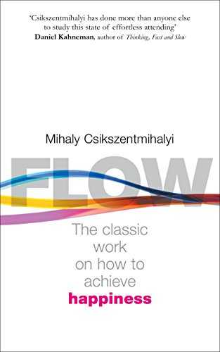 Book Review: Flow: The Psychology Of Happiness By Mihaly Csikszentmihalyi