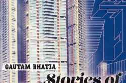 book review: stories of storeys: art, architecture and the city by gautam bhatia