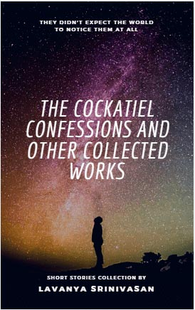 Book Review : The Cockatiel Confessions And Other Collected Works By Lavanya Srinivasan - The Write World