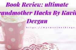 book review: ultimate grandmother hacks by kavita devgan
