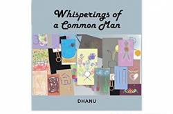 Book Review: Whisperings of a Common Man by Dhanu.