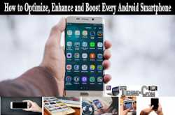 boost smartphones: how to optimize, enhance and boost mobile android phones