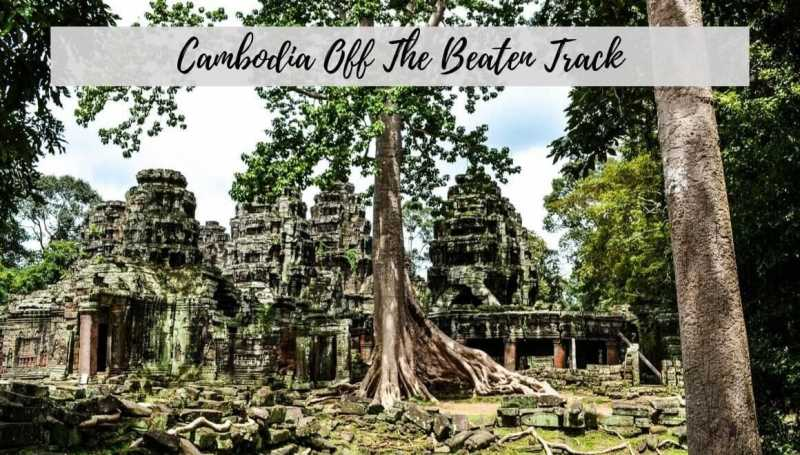 Cambodia Off The Beaten Track - Venturing Beyond Angkor - STORIES BY SOUMYA
