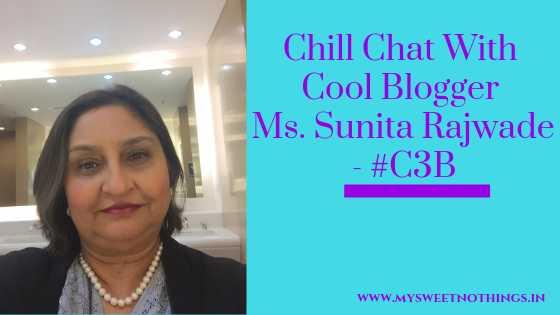 Chill Chat With Cool Blogger Ms. Sunita Rajwade - #C3B