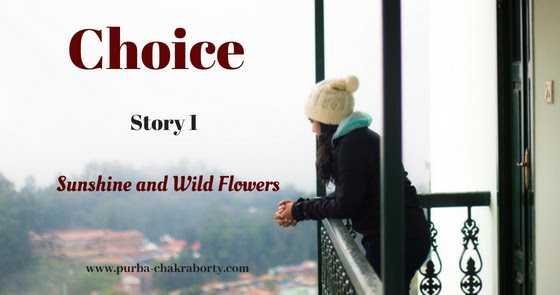 Choice: Story 1 Of Sunshine And Wildflowers
