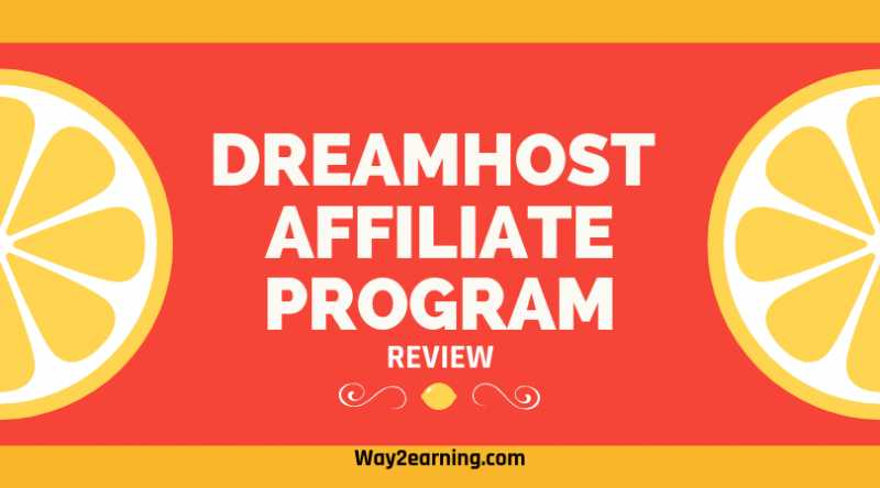 Dreamhost Affiliate Program Review : Refer And Earn