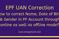 EPF UAN Correction: Correct Name, DOB, Gender in PF Account online