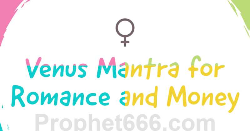 Prophetvcn Blogs Effective Shukra Mantra For Romance And Money