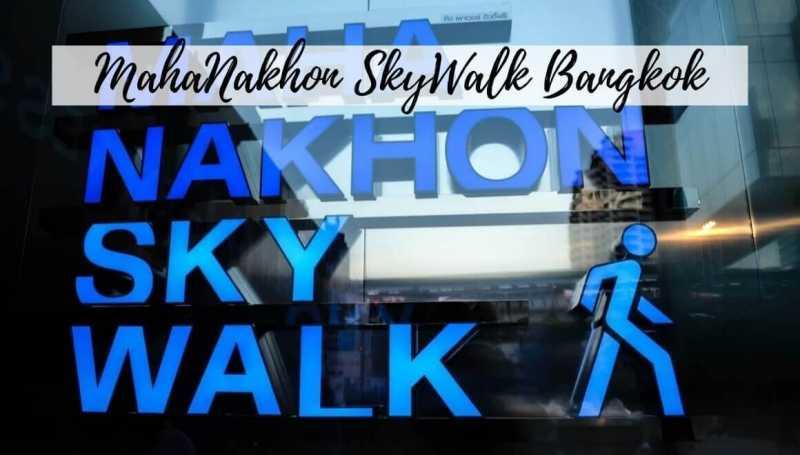 Experience The Skywalk At Mahanakhon Tower Bangkok - STORIES BY SOUMYA