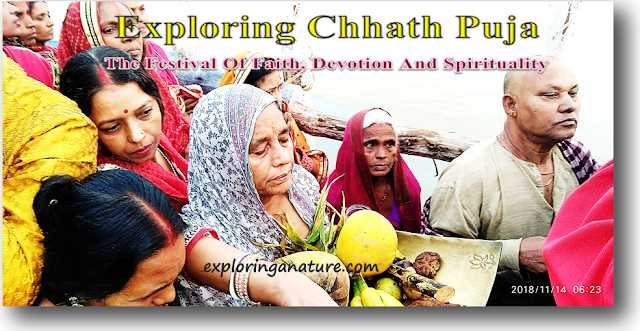 Exploring Chhath Puja - The Festival Of Faith, Devotion And Spirituality.