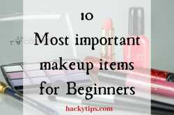 From Eyeliner to Makeup remover - The 10 most important makeup items for Beginners