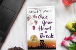 give your heart a break by anuj tiwari | book review