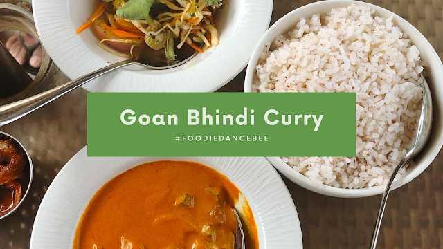 Goan Bhindi (Okra) Curry Recipe   #FoodieDancebee