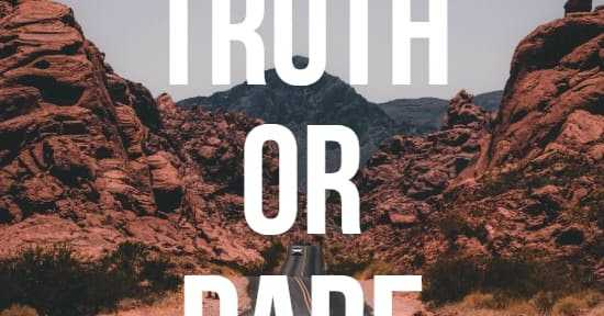 Good Truth Or Dare Questions Of 2018   Truth Question