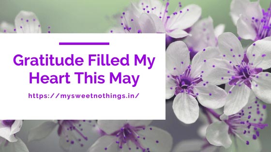 Gratitude Filled My Heart This May ..... #GratitudeCircleBlogHop