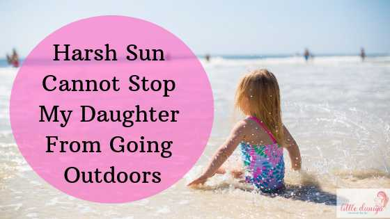 Harsh Sun Cannot Stop My Daughter From Going Outdoors | Little Duniya