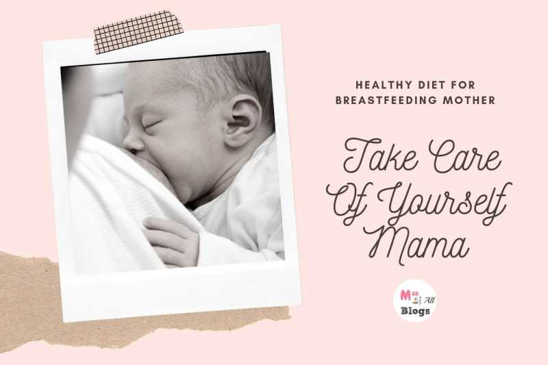 Healthy Diet For Breastfeeding Mother - Take Care Of Yourself Mama