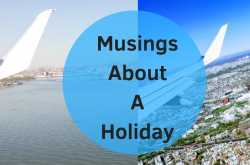Holidays and Musings