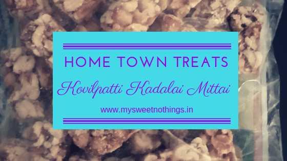 Home Town Treats: Kovilpatti Kadalai Mittai - #HomeTownTreats