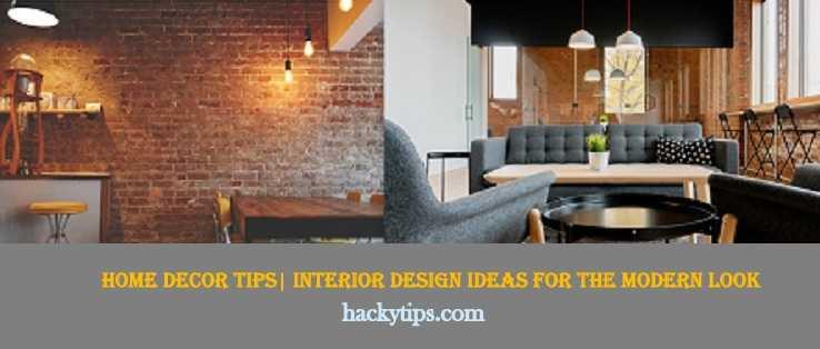 Home Decor Tips  Interior Design Ideas For The Modern Look
