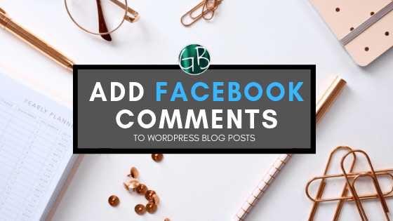 How To Add Facebook Comments To WordPress Blog Posts | GarimaShares