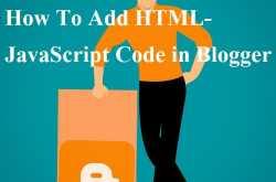how to add html-javascript code in blogger [widget info] - instapkd