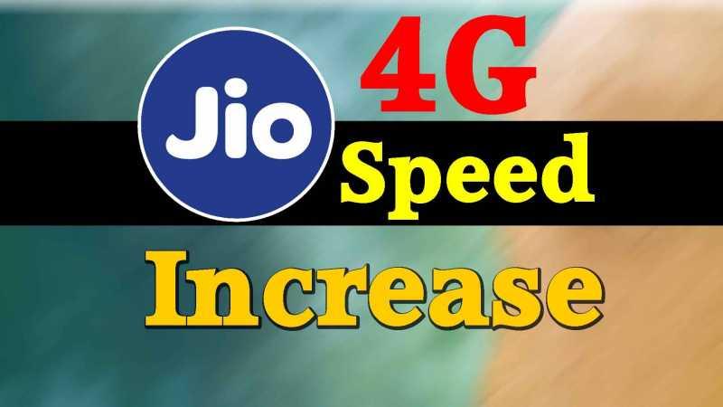 How To Increase Jio 4G Speed हिंदी में जाने