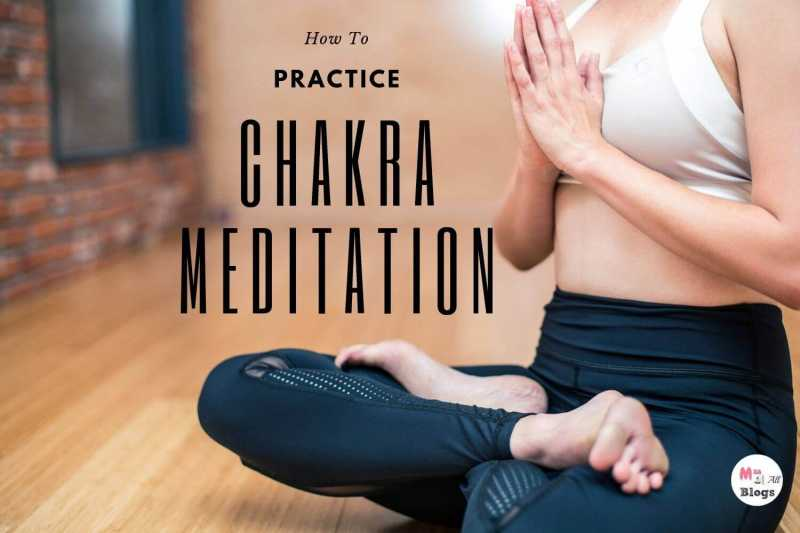How To Practice Beginners Chakra Meditation