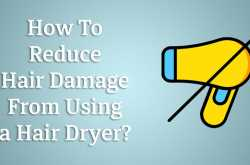 how to reduce hair damage from using a hair dryer?