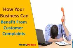How Your Business Can Benefit From Customer Complaints - MoneyPedals
