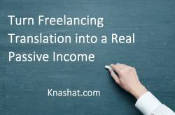 how to turn freelancing translation into a real passive income