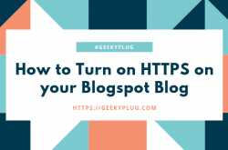 How to enable HTTPS on Blogspot blog and Fix Mixed Content Errors - GeekyPlug