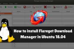 how to install flareget download manager in ubuntu 18.04