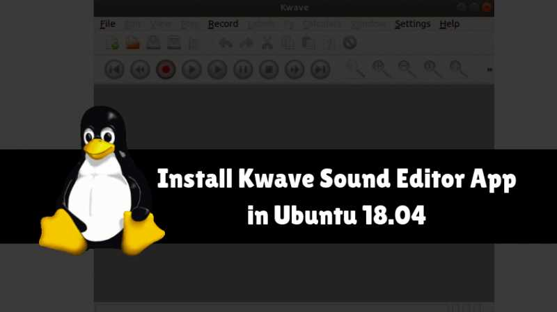 How To Install Kwave Sound Editor App In Ubuntu 18.04