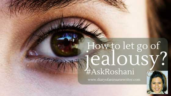 How To Let Go Of Jealousy? #AskRoshani