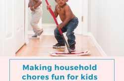 how to make chores fun for kids- life through my bioscope