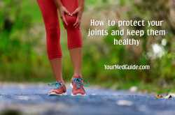 How to protect your joints and keep them healthy - Be Healthy, Be Happy
