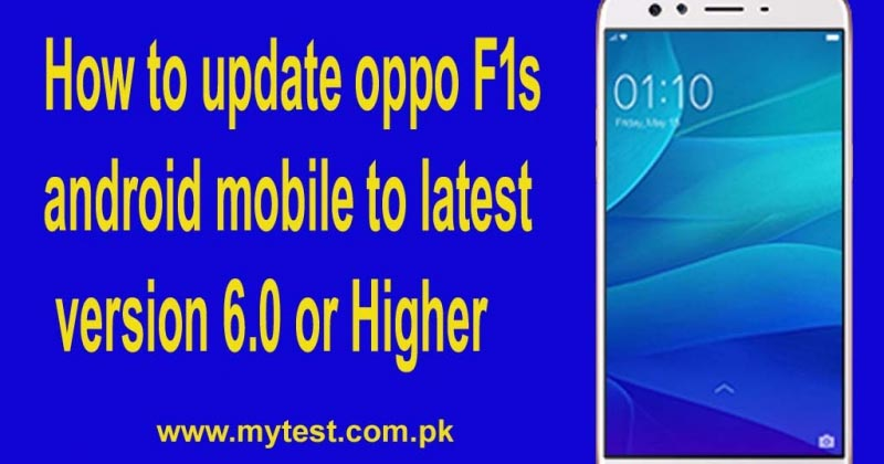 How To Update Oppo F1s Android Mobile To Latest Version 6.0