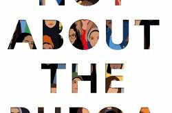 it's not about the burqa: muslim women on faith, feminism, sexuality, and race. edited by mariam khan