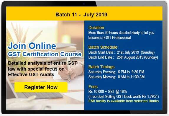 Join Advanced Online GST Certification Course By TaxGuru & GST Professionals - 11th Batch
