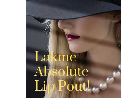 Lakme Absolute Lip Pout Is Awesome And Smoochworthy! - Lifestylica