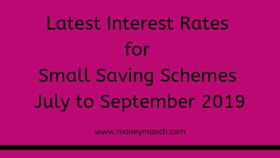Latest Interest Rates For Small Saving Schemes July To September 2019