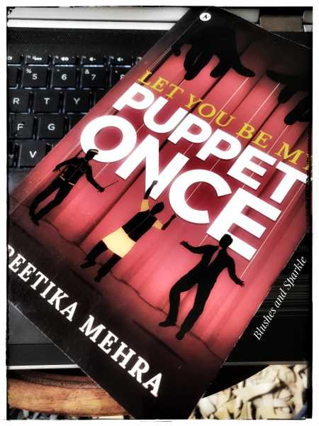 Let You Be My Puppet Once By Preetika Mehra - Book Review