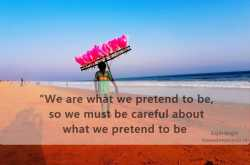 my life and my words: are we what we pretend to be
