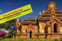 most stunning & photogenic pagodas in bagan, myanmar - sunrise to sunset