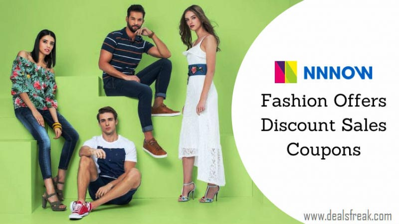 NNNOW Fashion Offers, Discount Sales & Coupons (July 2018)