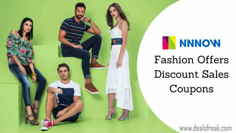 NNNOW Fashion Offers, Discount Sales & Coupons (August 2018)